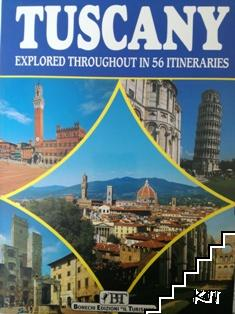 Tuscany. Explored throughout in 56 itineraries