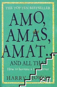 Amo, Amas, Amat... And All That