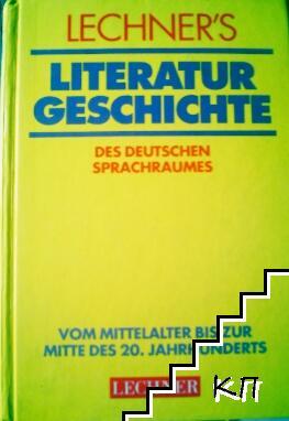 Lechner's Literaturgeschichte des deutschen Sprachraumes, Vom Mittelalter bis zur Mitte des 20. Jahrhunderts