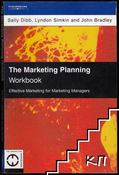 The Marketing Planning Workbook: Effective Marketing for Marketing Managers