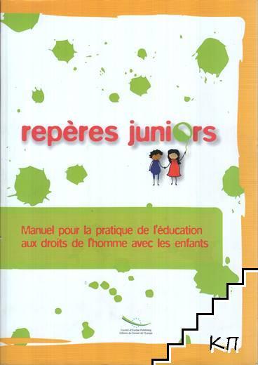 Reperes Junior: Manuel pour la pratique de l'education aux droits de l'homme avec les enfants