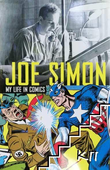 Joe Simon. My life in Comics