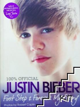 Justin Bieber. First Step 2 Forever: My story