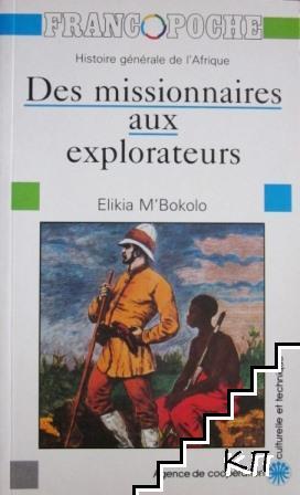 Histoire Générale De L'Afrique: Des missionnaires aux explorateurs
