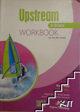 Upstream for Bulgaria. Workbook. Level A2+