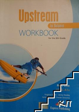 Upstream for Bulgaria. Workbook. Level A1+