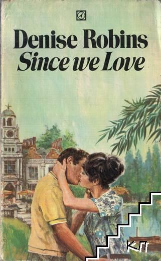 Since we love