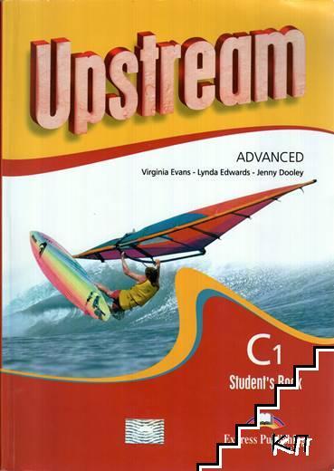 Upstream. Advanced C1. Student's Book / Upstream. Advanced C1. Workbook