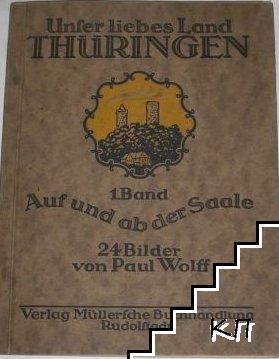 Unser liebes Land Thüringen. Band 1: Auf und ab der Saale. 24 Bilder