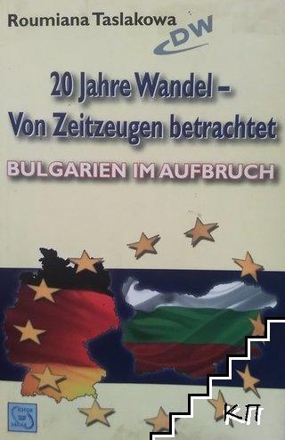 20 jahre wandel von zeitzeugen betrachtet bulgarien im aufbruch