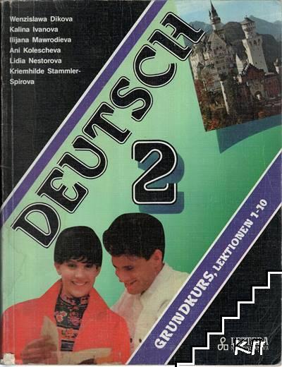 Deutsch Grundkurs. Teil 2: Lektionen 1-10