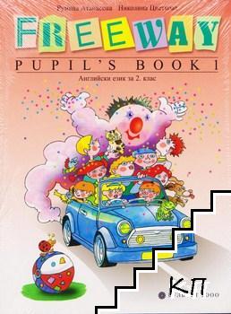Freeway pupil's book 1. Английски език за 2. клас / Freeway Teacher's book 1. Книга за учителя по английски език за 2. клас