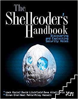 The Shellcoder's Handbook: Discovering and Exploiting Security