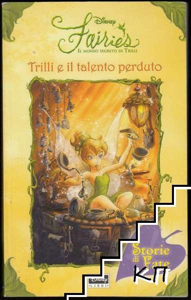 Fairies. Il mondo segreto di Trilli: Trilli e il talento perduto