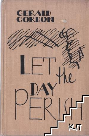 Let the Day Perish