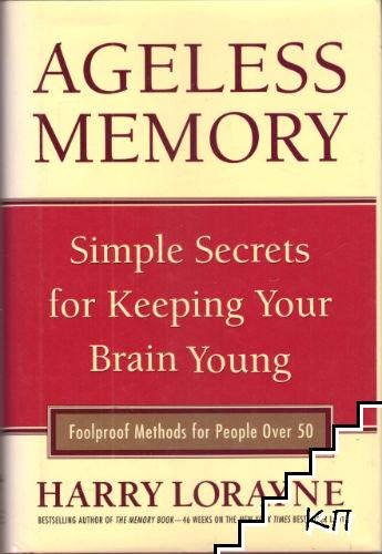Ageless Memory: Simple Secrets for Keeping Your Brain Young