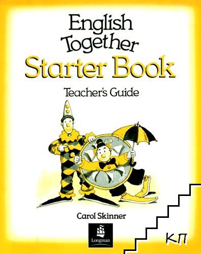 English Together. Starter Book. Teacher's Guide