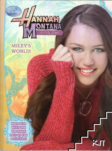 Hannah Montana. Miley's World! Activity Book