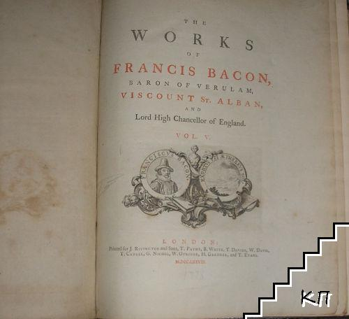 The Works of Francis Bacon, Baron of Verulam, Viscount St. Alban, and Lord High Chancellor of England. In Five Volume. Vol. 5