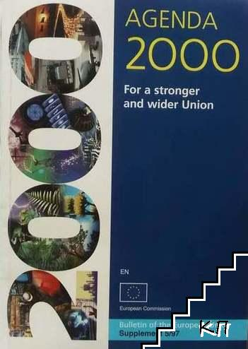 Agenda 2000. For a stronger and wider Union. Vol. 5 / 1997