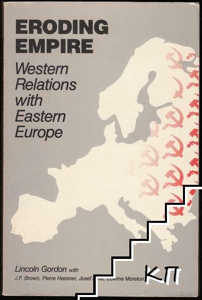Eroding Empire: Western Relations with Eastern Europe