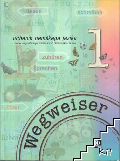 Wegweiser. Učbenik nemškega jezika kot obveznega izbirnega predmeta v 7. razredu osnovne šole 1-2