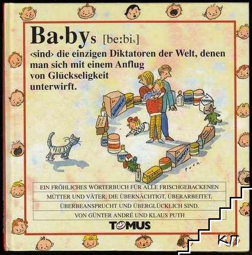 Babys. Ein fröhliches Wörterbuch: Für alle frischgebackenen Mütter und Väter, die übernächtigt, überarbeitet und überglücklich sind