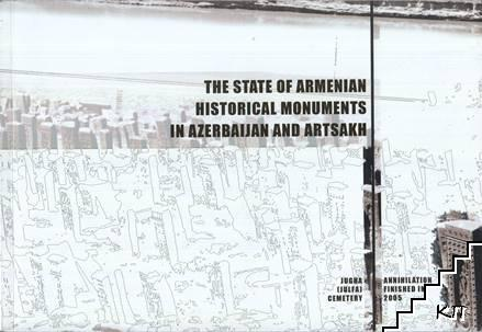 The state of armenian historical monuments in Azerbaijan and Artsakh