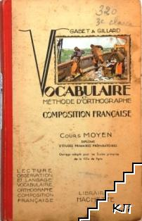 Vocabulaire et Methode d'Orthographe Composition Française