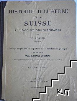 Histoire Illustree de la Suisse à l'Usage des Ecoles Primaires