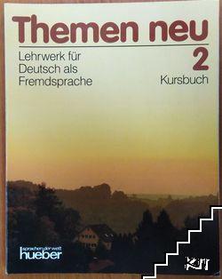 Themen neu: Lehrwerk für Deutsch als Fremdsprache. Koursebook 2