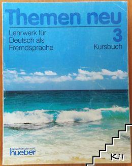 Themen neu: Lehrwerk für Deutsch als Fremdsprache. Kursbuch 3