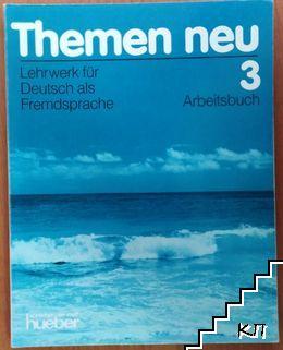 Themen neu: Lehrwerk für deutsch als fremdsprache. Arbeitsbuch 3