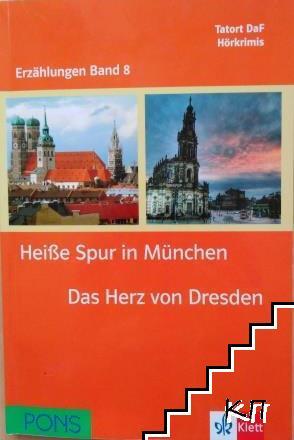 Tatort DaF Hörkrimi Erzaehlungen. Band 8: Heiße Spur in München. Das Herz von Dresden + 2 CD