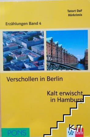 Tatort DaF Hörkrimi Erzaehlungen. Band 4: Verschollen in Berlin. Kalt erwischt in Hamburg