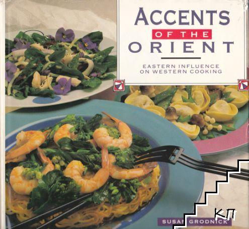 Accents of the Orient Eastern influence on Western cooking