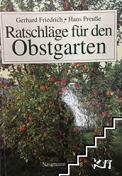 Ratschläge für den Obstgarten. Eine Anleitung für den Selbstversorger