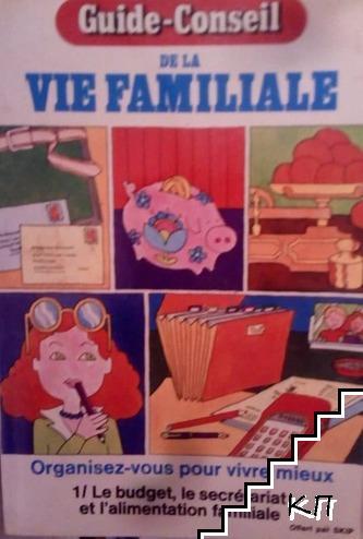 Guide-Conseil. Tom 1: De la vie familiale