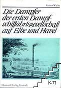 Die Dampfer der ersten dampfschiffahrtsgesellschafty auf Elbe und Havel