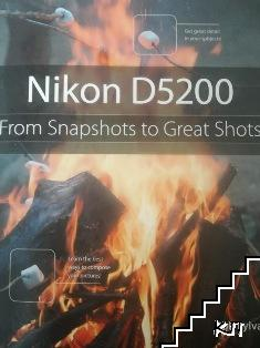 Nikon D5200. From Snapshots to great shots