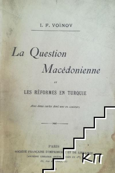 La question Macedonienne et les reformes en Turque