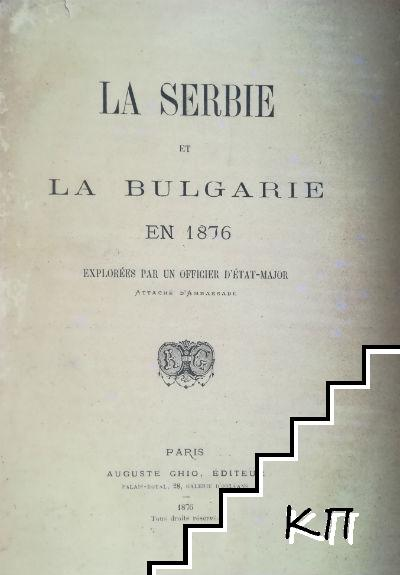 La Serbie et la Bulgarie en 1876: explorées par un officier d'état-major attaché d'Ambassade