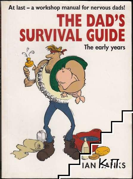 The Dad's Survival Guide: The Early Years
