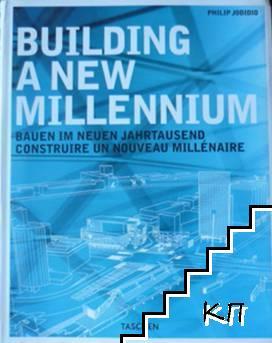 Building a New Millennium / Bauen im neuen Jahrtausend / Construire un nouveau Millenaire
