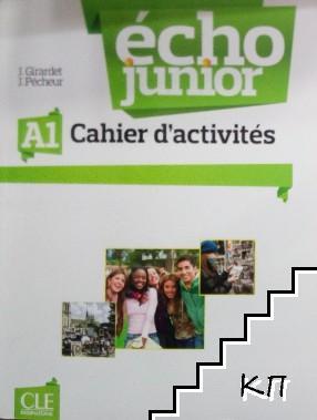 Écho Junior A1. Cahier d'activites