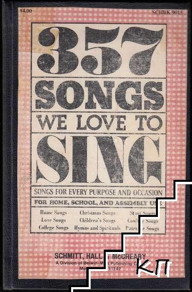357 Songs We Love To Sing