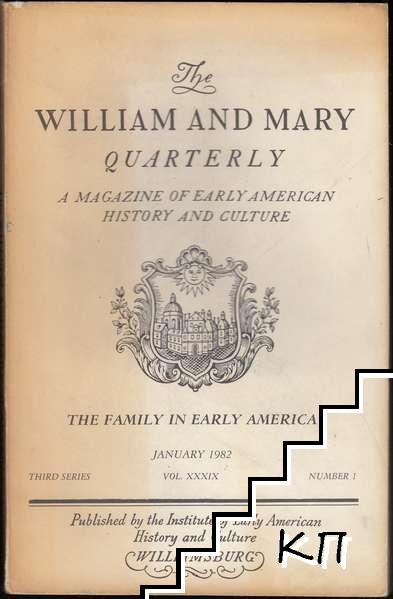 The William and Mary Quarterly - A Magazine of Early American History and Culture. Volume 39, No. 1, Jan., 1982: The Family in Early America