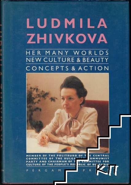 Ludmila Zhivkova: Her Many Worlds. New Culture and Beauty. Concepts and Action