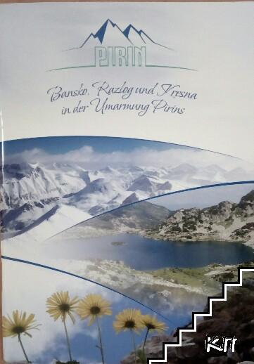 Pirin - Bansko, Razlog, Kresna in der Umarmung Pirins