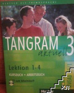Tangram aktuell 3: Lektion 1-4 (B1.1). Kursbuch+Arbeitsbuch + CD